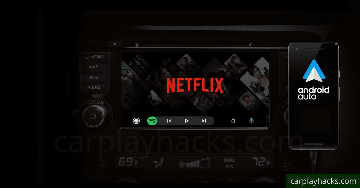 Android Auto Netflix 2020 [Watch Netflix on car screen]